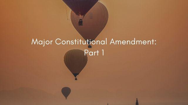 Major Constitutional Amendment